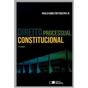 Direito Processual Constitucional - Paulo Hamilton Siqueira Junior