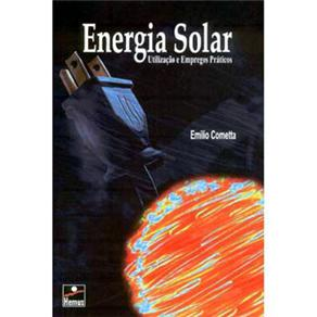Energia Solar (utilizacao e Empregos Praticos)