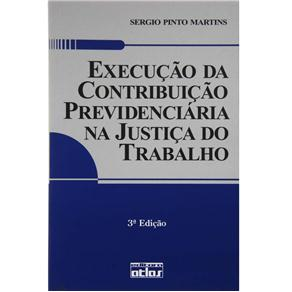 Execução da Contibuição Previdenciária na Justiça do Trabalho
