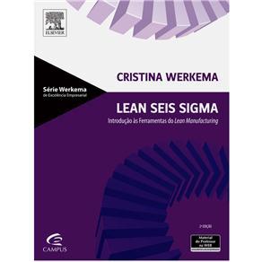 Lean Seis Sigma: Introdução Às Ferramentas do Lean Manufacturing