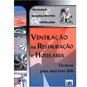 Ventilação na Restauração e Hotelaria: Técnicas para uma Boa Qai