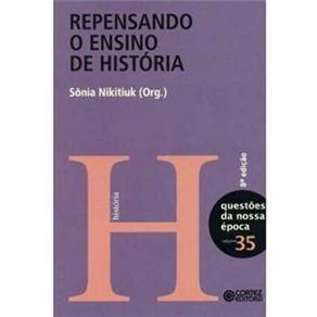 Repensando o Ensino de Historia - Volume 35