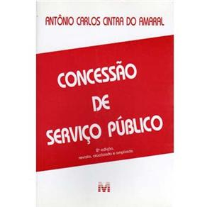 Concessão de Serviço Público - Antonio Carlos Cintra do Amaral - 2ª Edição