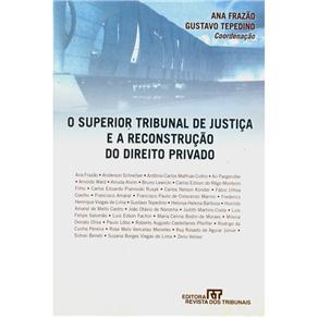 Superior Tribunal de Justiça e a Reconstrução do Direito Privado