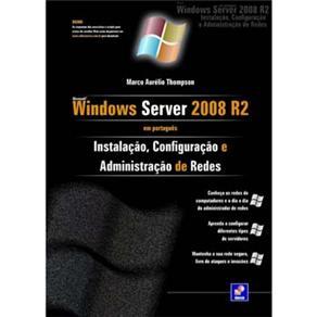 Windows Server 2008 R2: Instalação, Configuração e Administração de Redes