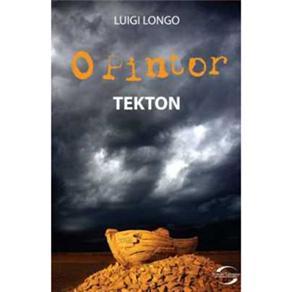 Pintor Tekton - Coleção Novos Talentos da Literatura Brasileira, O