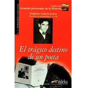Grandes Personajes de La Historia: El Trágico Destino de Un Poeta: Federico García Lorca - Nivel 2 - Volume 7