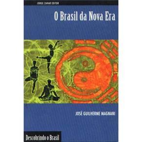 Brasil da Nova Era, o - Coleção Descobrindo o Brasil