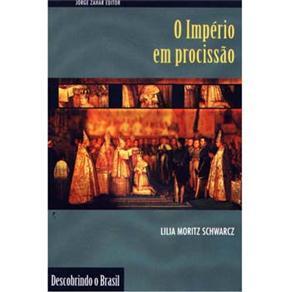 Império em Procissão, o - Coleção Descobrindo o Brasil