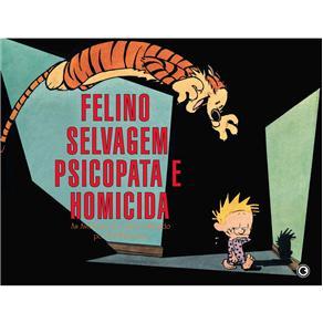 Calvin e Haroldo: Felino Selvagem Psicopata e Homicida