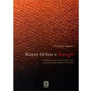 Entre Orfeu e Xangô: a Emergência de uma Nova Consciência Sobre a Questão do Negro no Brasil 1944/1968