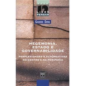 Livre Pensar 12 - Hegemonia, Estado e Governabilidade: Perplexidades e Alternativas no Centro e na Periferia - Gilberto Dupas