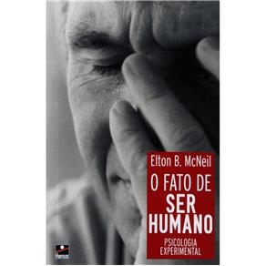 O Fato de Ser Humano: Psicologia Experimental - Elton B. Mcneil