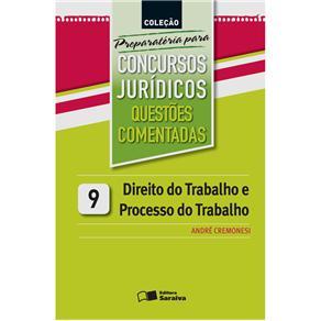Direito do Trabalho e Processo do Trabalho: Questoes Comentadas Volume 9