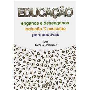 Educação: Enganos e Desenganos