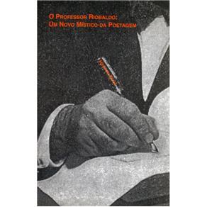 Professor Riobaldo, O: um Novo Mistico da Poetagem