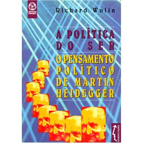 Pensamento e Filosofia - Política do Ser: o Pensamento Político de Martin Heidegger