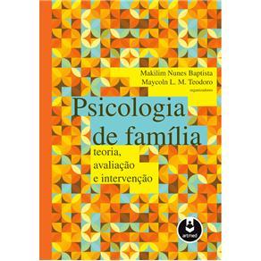 Psicologia de Familia: Teoria, Avaliacao e Intervencao