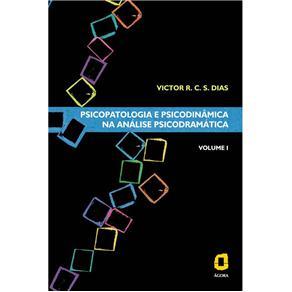 Psicopatologia e Psicodinamica na Analise Psicodramatica - Vol 1