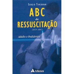 Abc da Ressuscitação Cardiopulmonar: (rcp-abc): Adulto e Pediátrico - Sergio Timerma