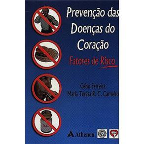 Prevenção das Doenças do Coração: Fatores de Risco - Celso Ferreira