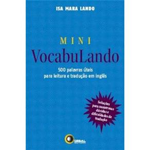 Mini Vocabulando 500 Palavras Uteis para Leitura e Traducao em Ingles - Volume 1