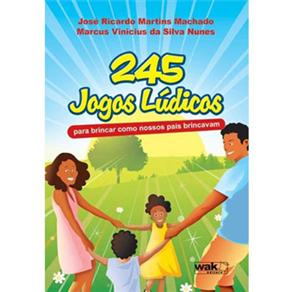 245 Jogos Lúdicos: para Brincar Como Nossos Pais Brincavam