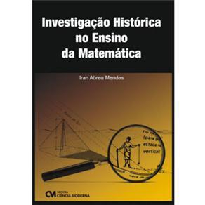Investigacao Historica no Ensino da Matematica