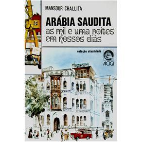 Arábia Saudita: as Mil e uma Noites em Nossos Dias