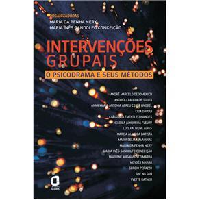 Intervencoes Grupais - o Psicodrama e Seus Metodos