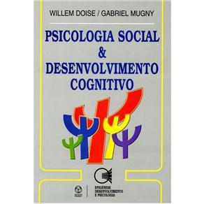 Epigénese, Desenvolvimento e Psicologia - Psicologia Social e Desenvolvimento Cognitivo