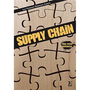 Supply Chain: uma Visão Gerencial - Luiz Fernando R. Campos