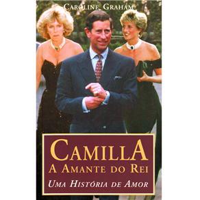 Camila: a Amante do Rei: uma História de Amor