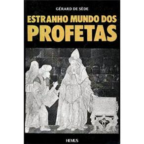 O Estranho Mundo dos Profetas - Gerard de Sede