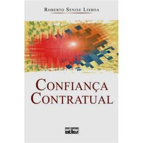 Confiança Contratual - Roberto Senise Lisboa