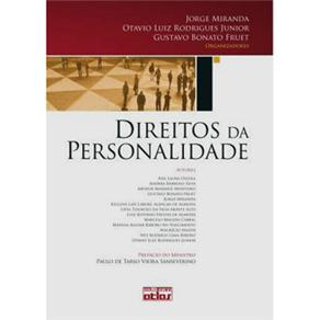 Direitos da Personalidade - Jorge Miranda, Otavio Luiz Rodrigues Junior e Gustavo Bonato Fruet