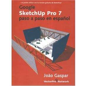 Google Sketchup Pro 7: Paso a Paso En Espanol