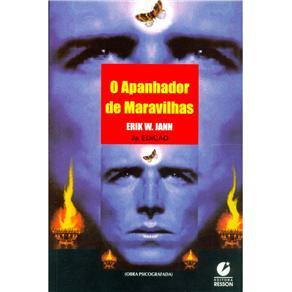 O Apanhador de Maravilhas (obra Psicografada)