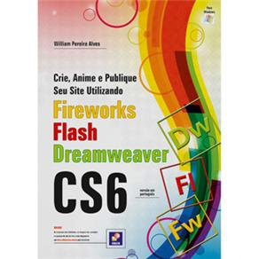 Crie, Anime e Publique Seu Site Utilizando Fireworks Cs6, Flash Cs6 e Dream Weaver Cs6