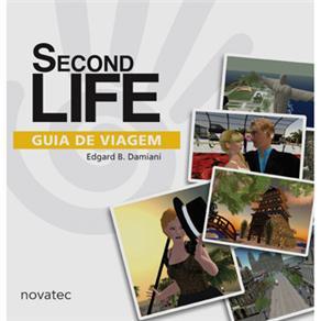 Second Life: Guia de Viagem - Edgard Damiani