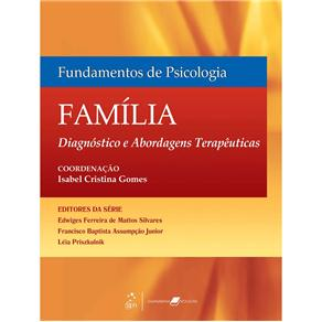 Fundamentos de Psicologia - Familia: Diagnostico e Abordagens Terapeuticas