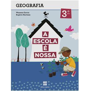 Escola É Nossa, A: Geografia - 2ª Série - 3º Ano (2012 - Edição 1)