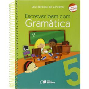 Escreve Bem Com Gramática - 5º Ano - Laiz Barbosa de Carvalho