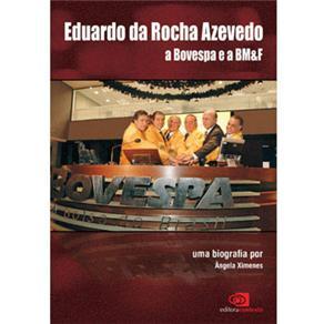 Eduardo da Rocha Azevedo a Bovespa e a Bm&f