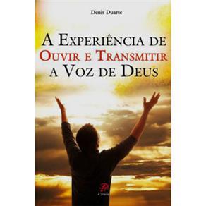 A Experiência de Ouvir e Transmitir a Voz de Deus