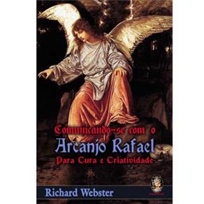 Comunicando-se Com o Arcanjo Rafael