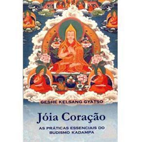 Jóia Coração: as Práticas Essenciais do Budismo Kadampa