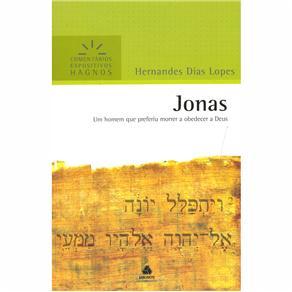 Jonas - um Homem Que Preferiu Morrer a Obedecer a Deus