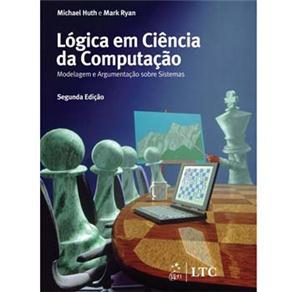 Logica em Ciencia da Computacao - Modelagem e Argumentacao Sobre Sistemas -