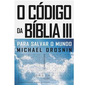 O Código da Bíblia: para Salvar o Mundo - Volume 03
